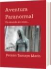 Aventura Paranormal - Fernán Tamayo Marín