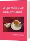 Algo más que una amistad - Onofre Restrepo