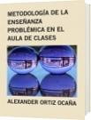METODOLOGÍA DE LA ENSEÑANZA PROBLÉMICA EN EL AULA DE CLASES - ALEXANDER ORTIZ OCAÑA