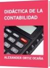 DIDÁCTICA DE LA CONTABILIDAD - ALEXANDER ORTIZ OCAÑA