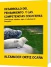 DESARROLLO DEL PENSAMIENTO  Y LAS COMPETENCIAS COGNITIVAS - ALEXANDER ORTIZ OCAÑA