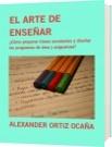 EL ARTE DE ENSEÑAR - ALEXANDER ORTIZ OCAÑA