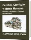 Cerebro, Currículo y Mente Humana - ALEXANDER ORTIZ OCAÑA