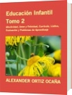 Educación Infantil Tomo 2 - ALEXANDER ORTIZ OCAÑA
