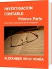 INVESTIGACION CONTABLE                             Primera Parte - ALEXANDER ORTIZ OCAÑA