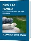 DIOS Y LA FAMILIA - ALEXANDER ORTIZ OCAÑA