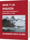 DIOS Y LA RIQUEZA - ALEXANDER ORTIZ OCAÑA