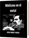 Nihilismo en el metal - DIEGO ANDRES VARGAS
