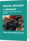 Deporte ¿Necedad o sabiduría? - Tomás Emilio Bolaño Mercado