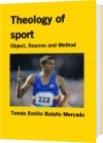 Theology of sport - Tomás Emilio Bolaño Mercado