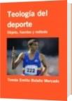 Teología del deporte - Tomás Emilio Bolaño Mercado
