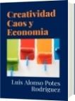 Creatividad Caos y Economia - Luis Alonso Potes Rodriguez