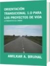 ORIENTACIÓN TRANSICIONAL 1.O PARA LOS PROYECTOS DE VIDA - AMILKAR A. BRUNAL