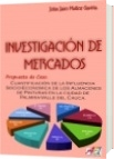 Investigacion de Mercados, Propuesta de caso. - John Jairo Muñoz Gaviria