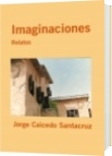 Imaginaciones - Jorge Caicedo Santacruz