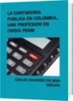 LA CONTADURIA PUBLICA EN COLOMBIA.. UNA PROFESION EN CRISIS PERM - CARLOS EDUARDO CULMAN VIZCAYA