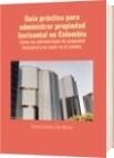 Guía práctica para administrar propiedad horizontal en Colombia - Diana Carolina Ruiz Muñoz