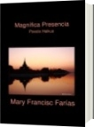 Magnífica Presencia - Mary Francisc Farías