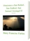 Oraciones a San Rafael, San Zadkiel, San Samuel Arcángel II - Mary Francisc Farías