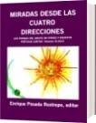 MIRADAS DESDE LAS CUATRO DIRECCIONES - Enrique Posada Restrepo, editor