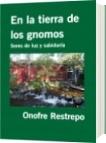 En la tierra de los gnomos - Onofre Restrepo