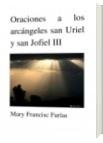 Oraciones a los arcángeles san Uriel y san Jofiel III - Mary Francisc Farías