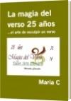 La magia del verso 25 años - Maria C