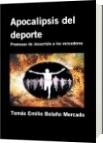 Apocalipsis del deporte - Tomás Emilio Bolaño Mercado