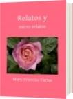 Relatos y - Mary Francisc Farías