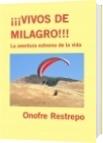 ¡¡¡VIVOS DE MILAGRO!!! - Onofre Restrepo