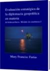 Evaluación estratégica de la diplomacia geopolítica en materia - Mary Francisc Farías