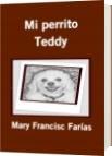Mi perrito Teddy - Mary Francisc Farías