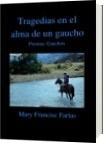 Tragedias en el alma de un gaucho - Mary Francisc Farías
