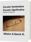 Escuela Sembradora Escuela Significativa - Albeiro A.García R.