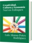 Creatividad, Cultura y Economía - Luis Alonso Potes Rodriguez