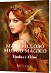 El maravilloso mundo mágico. Hadas y Elfos - Marcos Nahuel Tame