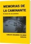 MEMORIAS DE LA CAMINANTE - CARLOS EDUARDO CULMAN VIZCAYA