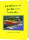El niña en el jardín y el floricultor - Mary Francisc Farías