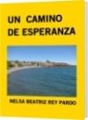 UN  CAMINO DE ESPERANZA - NELSA BEATRIZ REY PARDO