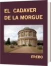 EL  CADAVER DE LA MORGUE - EREBO