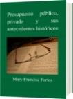 Presupuesto público, privado y sus antecedentes históricos - Mary Francisc Farías