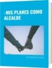 -MIS PLANES COMO ALCALDE - NELSA BEATRIZ REY PARDO