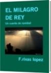 EL MILAGRO DE REY - F.rivas lopez