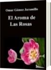 El Aroma de las Rosas - Omar Gómez Jaramillo