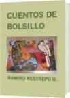 CUENTOS DE BOLSILLO - RAMIRO RESTREPO U.