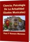 Ciencia; Psicología De La Actualidad (Gustos Musicales) - Yhon F Romero Meneses