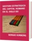 GESTION ESTRATEGICA DEL CAPITAL HUMANO EN EL SIGLO XXI - SERGIO KIRBERG