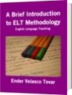 A Brief Introduction to ELT Methodology - Ender Velasco Tovar