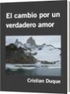 El cambio por un verdadero amor - Cristian Duque