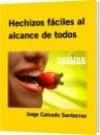 Hechizos fáciles al alcance de todos - Jorge Caicedo Santacruz
